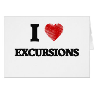 I love EXCURSIONS Card