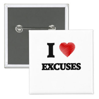 I love EXCUSES Pinback Button