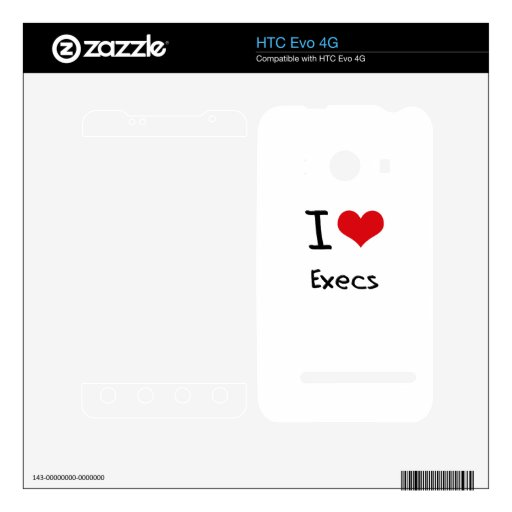I love Execs Decal For The HTC Evo 4G