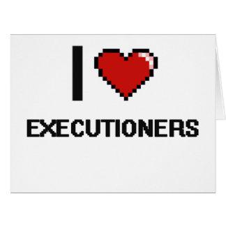 I love Executioners Big Greeting Card