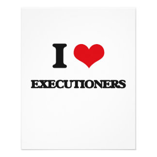 "I love EXECUTIONERS 4.5"" X 5.6"" Flyer"