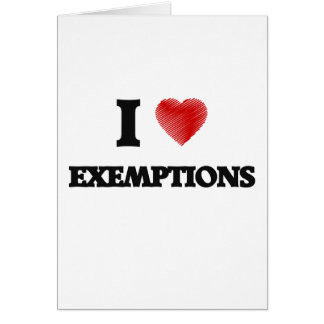 I love EXEMPTIONS Card