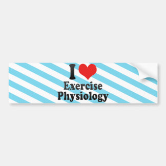 I Love Exercise Physiology Car Bumper Sticker