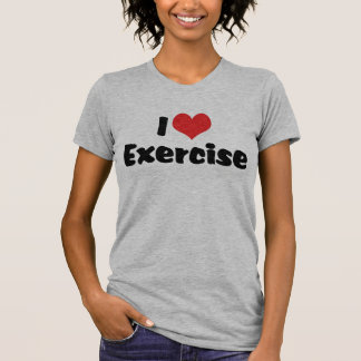 I Love Exercise T-Shirt