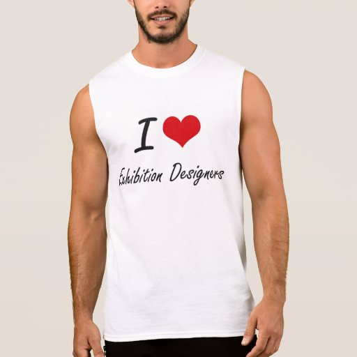 I love Exhibition Designers Sleeveless Tee Tank Tops, Tanktops Shirts