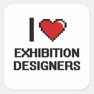 I love Exhibition Designers Square Sticker