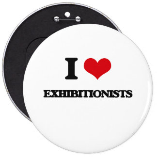 I love EXHIBITIONISTS Pinback Buttons