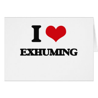 I love EXHUMING Greeting Cards