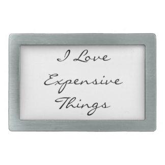 I Love Expensive Things! Rectangular Belt Buckle