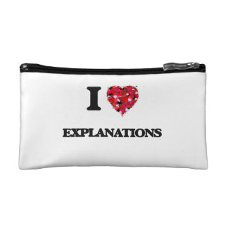 I love Explanations Cosmetic Bags
