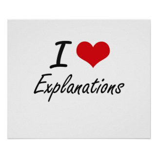 I love EXPLANATIONS Poster