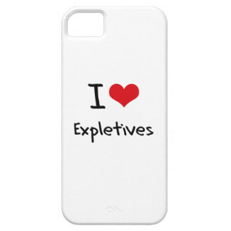 I love Expletives iPhone 5 Covers