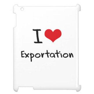 I love Exportation Case For The iPad