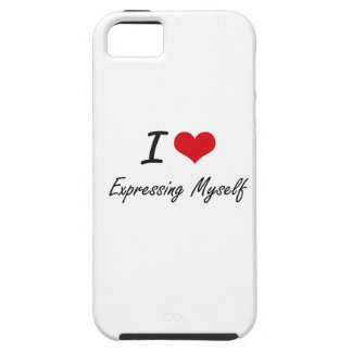 I love EXPRESSING MYSELF iPhone 5 Cases
