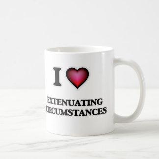 I love Extenuating Circumstances Coffee Mug