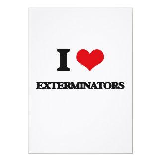 I love EXTERMINATORS 5x7 Paper Invitation Card