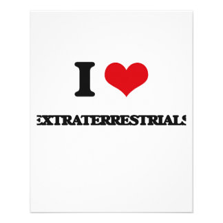 I love EXTRATERRESTRIALS Full Color Flyer