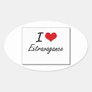 I love extravagance oval sticker
