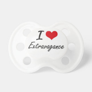 I love extravagance pacifier