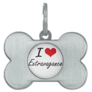 I love extravagance pet tag