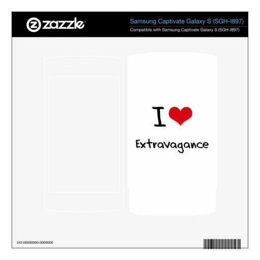 I love Extravagance Samsung Captivate Skin