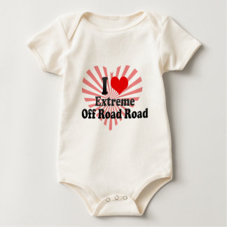 I love Extreme Off Road Road Baby Bodysuit