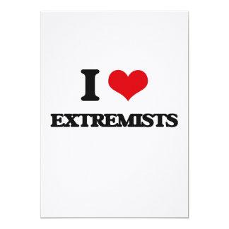 I love EXTREMISTS 5x7 Paper Invitation Card