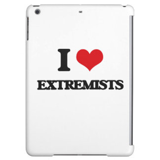 I love EXTREMISTS Case For iPad Air