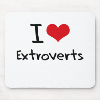 I love Extroverts Mouse Pads