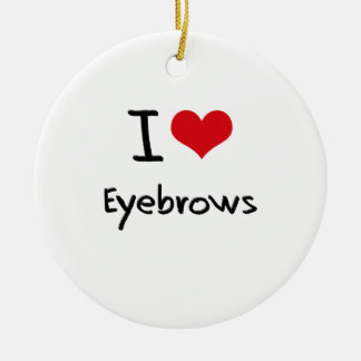 I love Eyebrows Double-Sided Ceramic Round Christmas Ornament