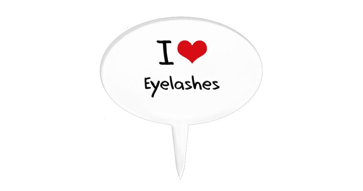I Love Eyelashes Cake Topper Zazzle