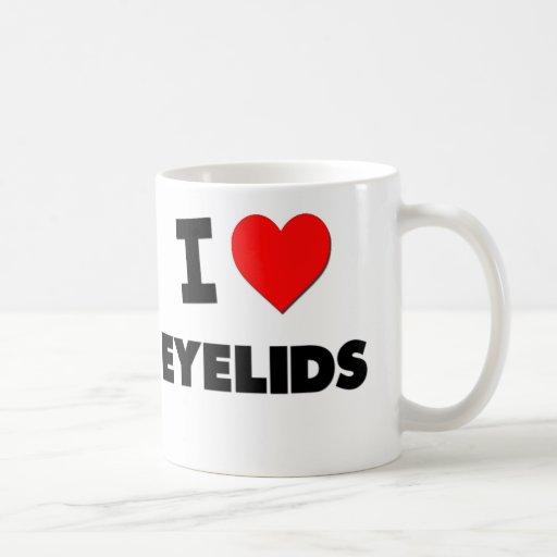 I love Eyelids Classic White Coffee Mug