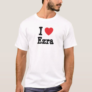 I love Ezra heart custom personalized T-Shirt