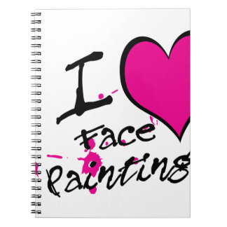 I Love Face Painting Spiral Notebook