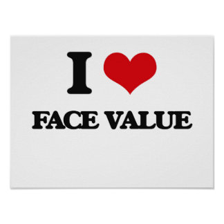 I love Face Value Poster