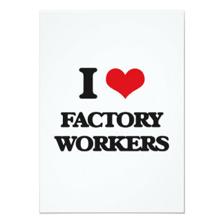 I love Factory Workers 5x7 Paper Invitation Card