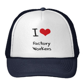 I Love Factory Workers Hats
