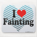 I Love Fainting Mouse Pads