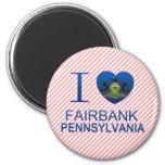 I Love Fairbank, PA Fridge Magnets