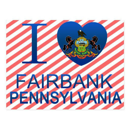 I Love Fairbank, PA Post Card