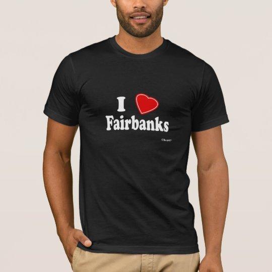 I Love Fairbanks T-Shirt