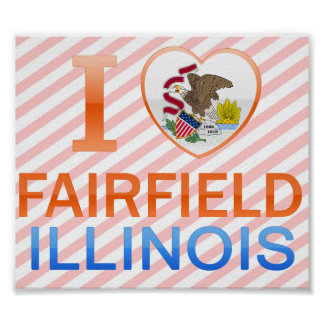 I Love Fairfield, IL Poster