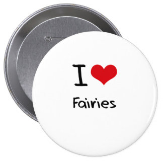 I Love Fairies Button