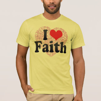 I Love Faith T-Shirt