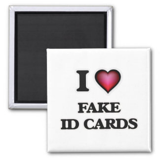 I love Fake Id Cards Magnet