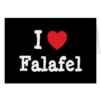 I love Falafel heart T-Shirt Greeting Cards