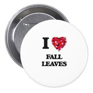 I Love Fall Leaves 3 Inch Round Button