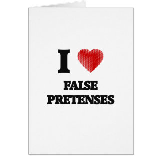 I love False Pretenses Card