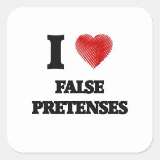 I love False Pretenses Square Sticker