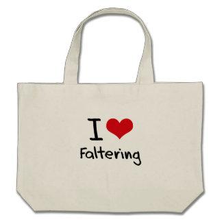 I Love Faltering Bags